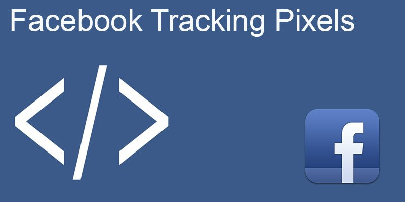 What are Facebook Tracking Pixels and why you should be using them on your website.